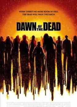 Best Zombie Movies, Dawn of the Dead 2004 (Movie Poster)