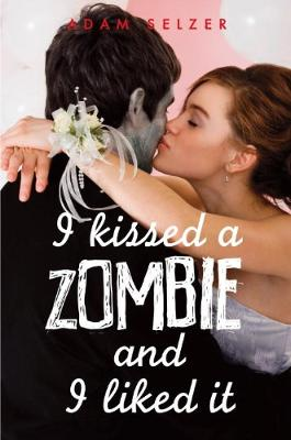 I Kissed a Zombie Book Cover, Zombie Books